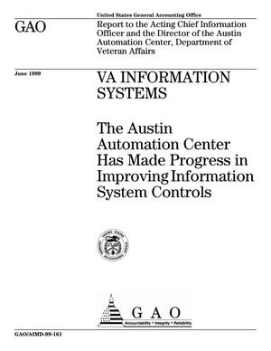 Primary view of object titled 'VA Information Systems: The Austin Automation Center Has Made Progress in Improving Information System Controls'.