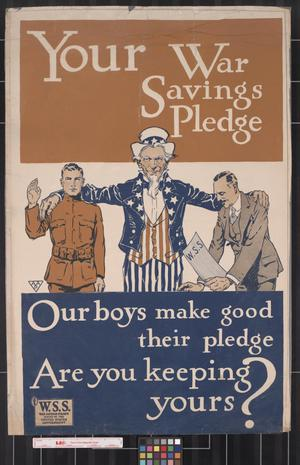 Your war  savings pledge : Our boys make good their pledge--Are you keeping yours?