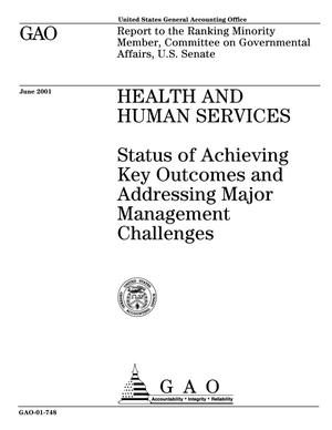 Primary view of object titled 'Health and Human Services: Status of Achieving Key Outcomes and Addressing Major Management Challenges'.