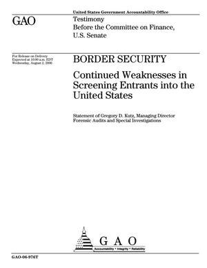 Primary view of object titled 'Border Security: Continued Weaknesses in Screening Entrants into the United States'.