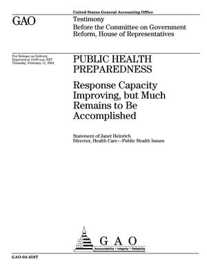 Primary view of object titled 'Public Health Preparedness: Response Capacity Improving, but Much Remains to Be Accomplished'.