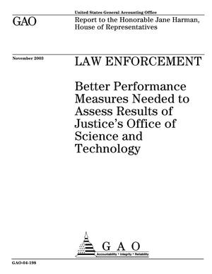 Primary view of object titled 'Law Enforcement: Better Performance Measures Needed to Assess Results of Justice's Office of Science and Technology'.