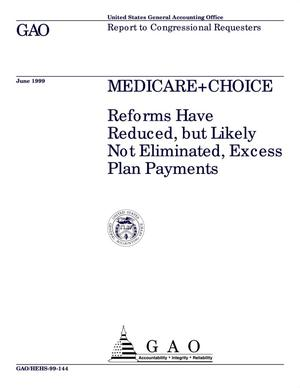 Primary view of object titled 'Medicare+Choice: Reforms Have Reduced, but Likely Not Eliminated, Excess Plan Payments'.
