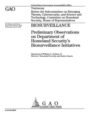 Primary view of object titled 'Biosurveillance: Preliminary Observations on Department of Homeland Security's Biosurveillance Initiatives'.