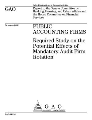 Primary view of object titled 'Public Accounting Firms: Required Study on the Potential Effects of Mandatory Audit Firm Rotation'.