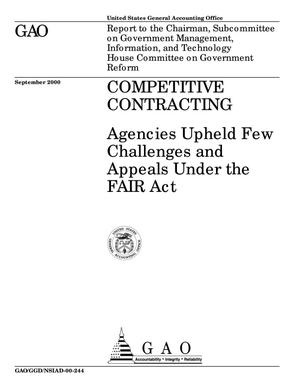 Primary view of object titled 'Competitive Contracting: Agencies Upheld Few Challenges and Appeals Under the FAIR Act'.