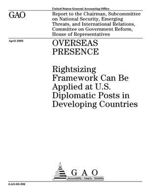 Primary view of object titled 'Overseas Presence: Rightsizing Framework Can Be Applied at U.S. Diplomatic Posts in Developing Countries'.