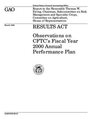 Primary view of object titled 'Results Act: Observations on CFTC's Fiscal Year 2000 Annual Performance Plan'.