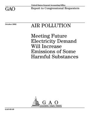 Primary view of object titled 'Air Pollution: Meeting Future Electricity Demand Will Increase Emission of Some Harmful Substances'.