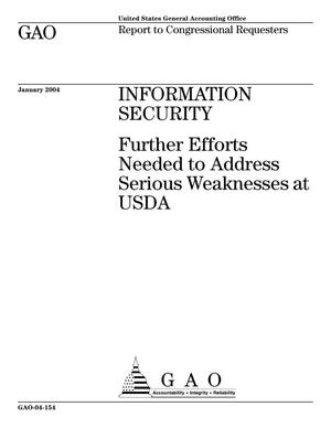 Primary view of object titled 'Information Security: Further Efforts Needed to Address Serious Weaknesses to USDA'.