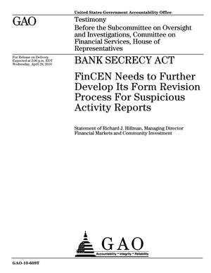 Primary view of object titled 'Bank Secrecy Act: FinCEN Needs to Further Develop Its Form Revision Process for Suspicious Activity Reports'.