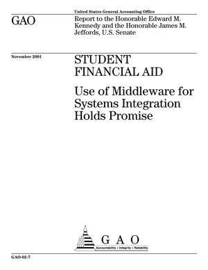 Primary view of object titled 'Student Financial Aid: Use of Middleware for Systems Integration Holds Promise'.