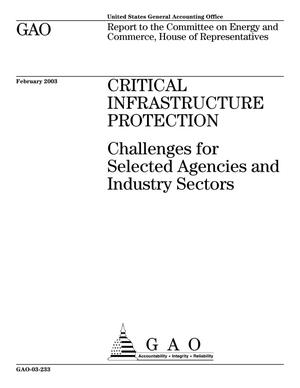 Primary view of object titled 'Critical Infrastructure Protection: Challenges for Selected Agencies and Industry Sectors'.