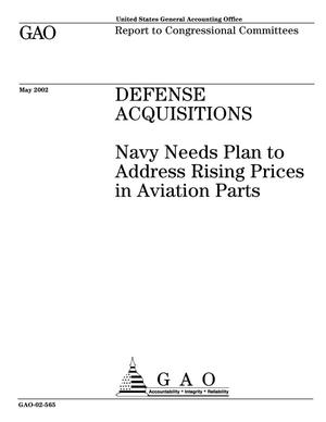 Primary view of object titled 'Defense Acquisitions: Navy Needs Plan to Address Rising Prices in Aviation Parts'.