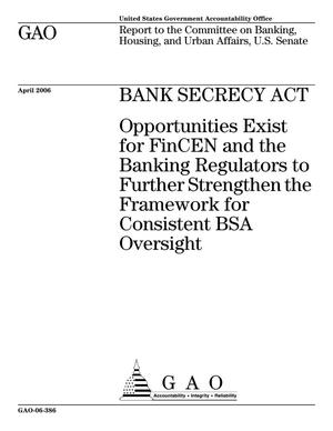 Primary view of object titled 'Bank Secrecy Act: Opportunities Exist for FinCEN and the Banking Regulators to Further Strengthen the Framework for Consistent BSA Oversight'.