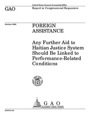 Primary view of object titled 'Foreign Assistance: Any Further Aid to Haitian Justice System Should Be Linked to Performance-Related Conditions'.