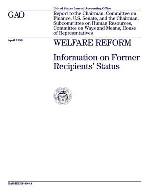 Primary view of object titled 'Welfare Reform: Information on Former Recipients' Status'.