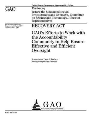 Primary view of object titled 'Recovery Act: GAO's Efforts to Work with the Accountability Community to Help Ensure Effective and Efficient Oversight'.