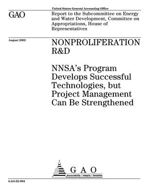 Primary view of object titled 'Nonproliferation R&D: NNSA's Program Develops Successful Technologies, but Project Management Can Be Strengthened'.