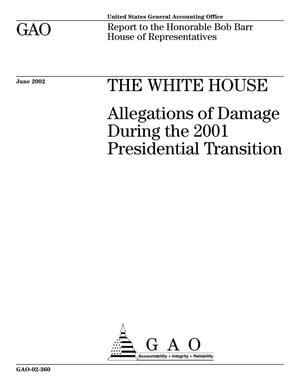 Primary view of object titled 'The White House: Allegations of Damage During the 2001 Presidential Transition'.