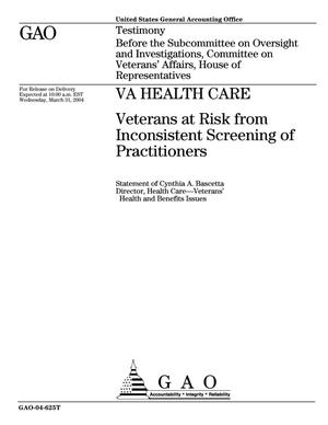 Primary view of object titled 'VA Health Care: Veterans at Risk from Inconsistent Screening of Practitioners'.