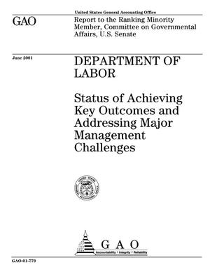 Primary view of object titled 'Department of Labor: Status of Achieving Key Outcomes and Addressing Major Management Challenges'.