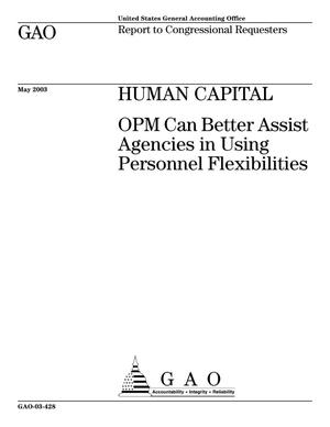 Primary view of object titled 'Human Capital: OPM Can Better Assist Agencies in Using Personnel Flexibilities'.