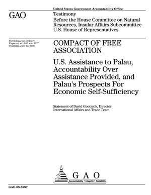 Primary view of object titled 'Compact of Free Association: U.S. Assistance to Palau, Accountability Over Assistance Provided, and Palau's Prospects For Economic Self-Sufficiency'.