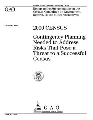 Primary view of object titled '2000 Census: Contingency Planning Needed to Address Risks That Pose a Threat to a Successful Census'.