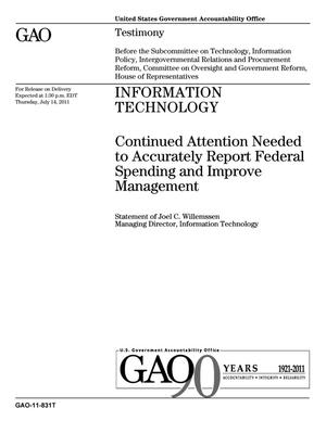 Primary view of object titled 'Information Technology: Continued Attention Needed to Accurately Report Federal Spending and Improve Management'.