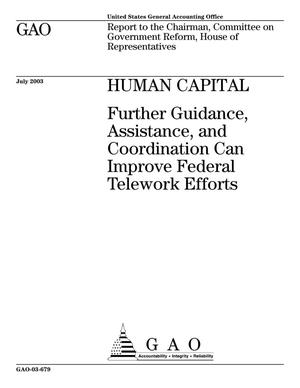 Primary view of object titled 'Human Capital: Further Guidance, Assistance, and Coordination Can Improve Federal Telework Efforts'.