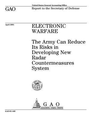 Primary view of object titled 'Electronic Warfare: The Army Can Reduce Its Risks in Developing New Radar Countermeasures System'.