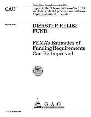 Primary view of object titled 'Disaster Relief Fund: FEMA's Estimates of Funding Requirements Can Be Improved'.