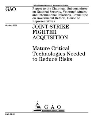 Primary view of object titled 'Joint Strike Fighter Acquisition: Mature Critical Technologies Needed to Reduce Risks'.