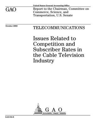 Primary view of object titled 'Telecommunications: Issues Related to Competition and Subscriber Rates in the Cable Television Industry'.