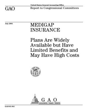 Primary view of object titled 'Medigap Insurance: Plans Are Widely Available but Have Limited Benefits and May Have High Costs'.
