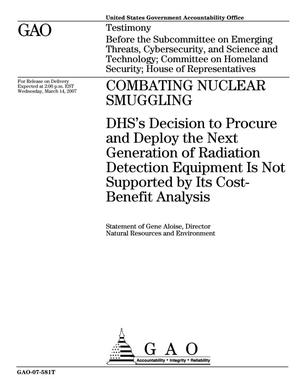 Primary view of object titled 'Combating Nuclear Smuggling: DHS's Decision to Procure and Deploy the Next Generation of Radiation Detection Equipment Is Not Supported by Its Cost-Benefit Analysis'.