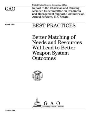 Primary view of object titled 'Best Practices: Better Matching of Needs and Resources Will Lead to Better Weapon System Outcomes'.