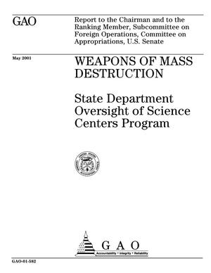Primary view of object titled 'Weapons of Mass Destruction: State Department Oversight of Science Centers Program'.