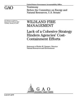 Primary view of object titled 'Wildland Fire Management: Lack of a Cohesive Strategy Hinders Agencies' Cost-Containment Efforts'.