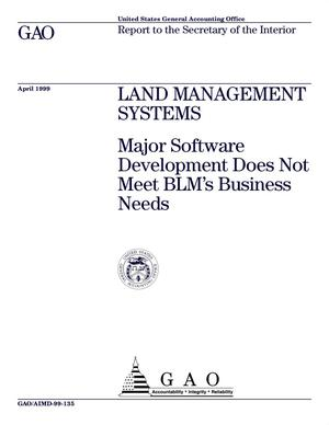 Primary view of object titled 'Land Management Systems: Major Software Development Does Not Meet BLM's Business Needs'.