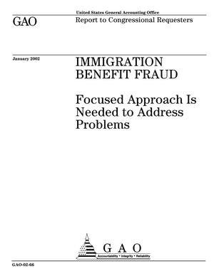 Primary view of object titled 'Immigration Benefit Fraud: Focused Approach Is Needed to Address Problems'.