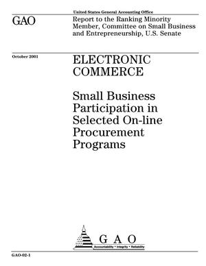 Primary view of object titled 'Electronic Commerce: Small Business Participation in Selected On-line Procurement Programs'.