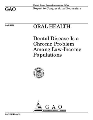 Primary view of object titled 'Oral Health: Dental Disease Is a Chronic Problem Among Low-Income Populations'.