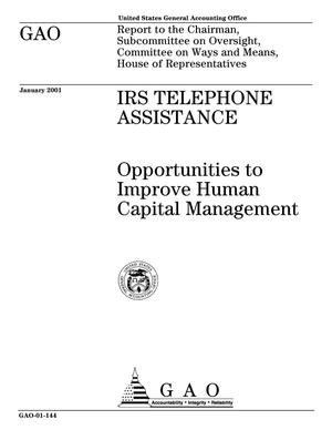 Primary view of object titled 'IRS Telephone Assistance: Opportunities to Improve Human Capital Management'.