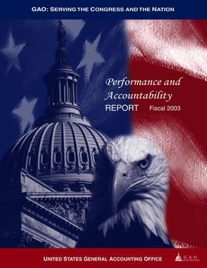 Primary view of object titled 'GAO Performance and Accountability Report, 2003'.