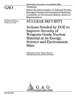 Primary view of object titled 'Nuclear Security: Actions Needed by DOE to Improve Security of Weapons-Grade Nuclear Material at Its Energy, Science and Environment Sites'.
