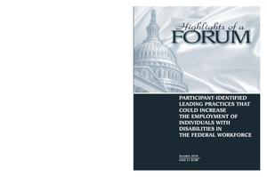 Primary view of object titled 'Highlights of a Forum: Participant-Identified Leading Practices That Could Increase the Employment of Individuals with Disabilities in the Federal Workforce'.