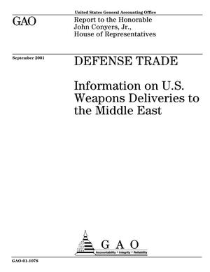 Primary view of object titled 'Defense Trade: Information on U.S. Weapons Deliveries to the Middle East'.