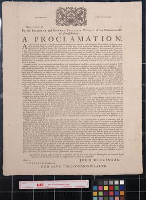 Primary view of object titled 'A proclamation / by the president and supreme executive council of the Commonwealth of Pennsylvania ; John Dickinson.'.